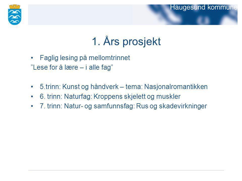 """1. Års prosjekt Faglig lesing på mellomtrinnet """"Lese for å lære – i alle fag"""" 5.trinn: Kunst og håndverk – tema: Nasjonalromantikken 6. trinn: Naturfa"""
