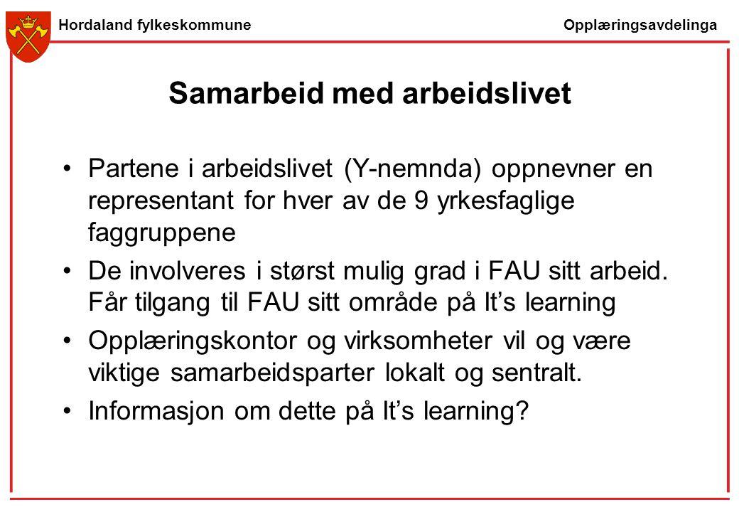 Opplæringsavdelinga Hordaland fylkeskommune Samarbeid med arbeidslivet Partene i arbeidslivet (Y-nemnda) oppnevner en representant for hver av de 9 yr