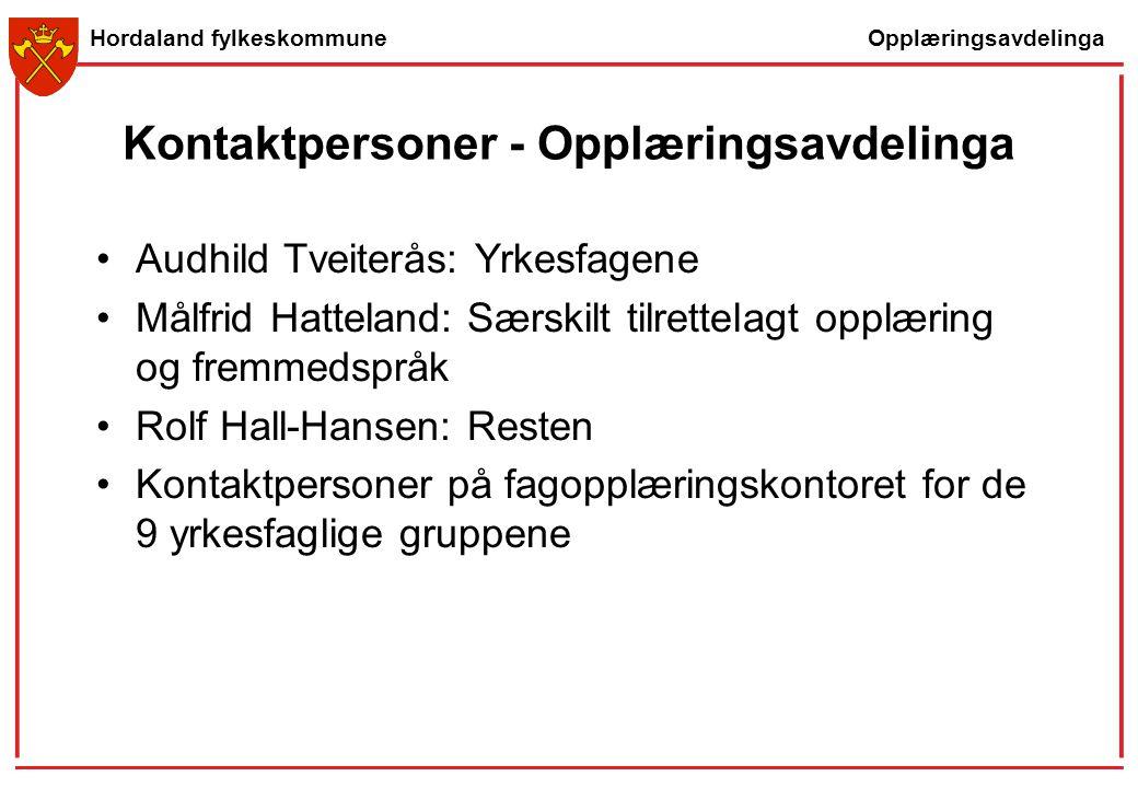 Opplæringsavdelinga Hordaland fylkeskommune Kontaktpersoner - Opplæringsavdelinga Audhild Tveiterås: Yrkesfagene Målfrid Hatteland: Særskilt tilrettel