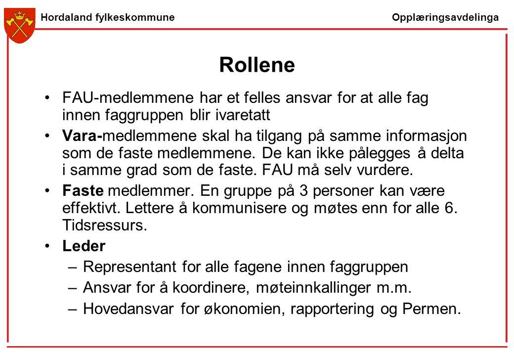 Opplæringsavdelinga Hordaland fylkeskommune Rollene FAU-medlemmene har et felles ansvar for at alle fag innen faggruppen blir ivaretatt Vara-medlemmen