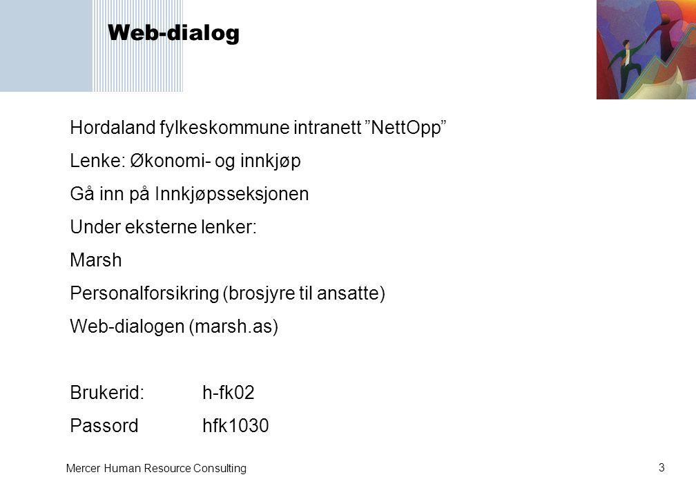 """3 Mercer Human Resource Consulting Web-dialog Hordaland fylkeskommune intranett """"NettOpp"""" Lenke: Økonomi- og innkjøp Gå inn på Innkjøpsseksjonen Under"""