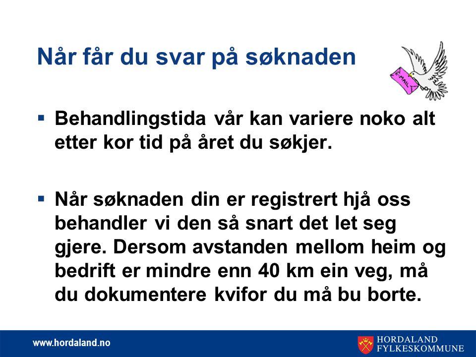 www.hordaland.no Har du spørsmål Ring 55 23 93 93 Du kan også få info på http://www.hordaland.no Eller den e-postadressa som er oppgjeve lengre oppe.
