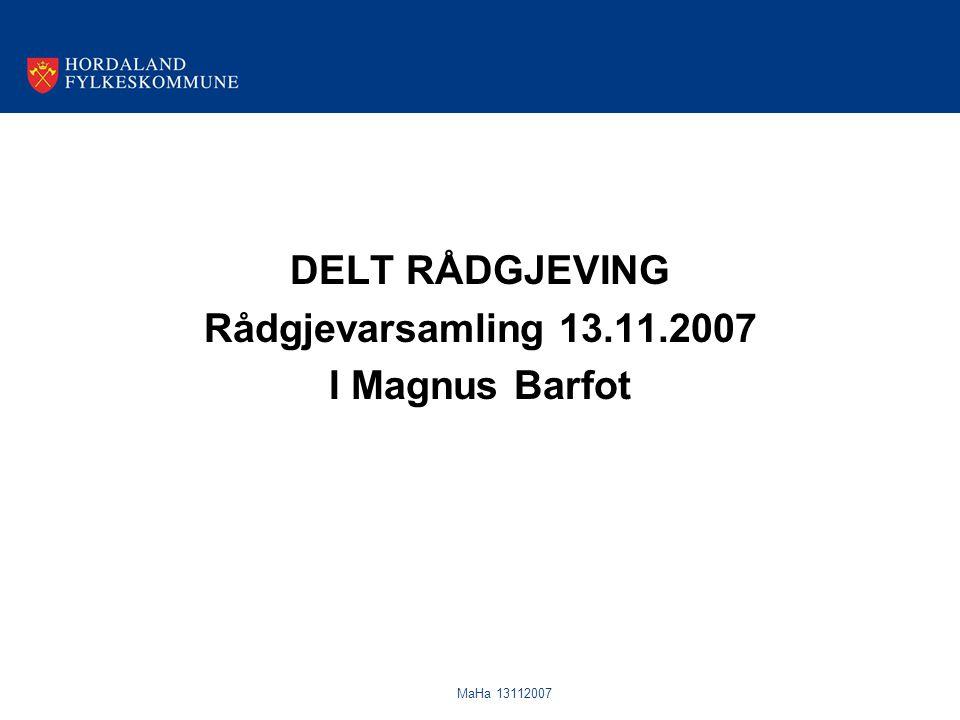 MaHa 13112007 DELT RÅDGJEVING Rådgjevarsamling 13.11.2007 I Magnus Barfot