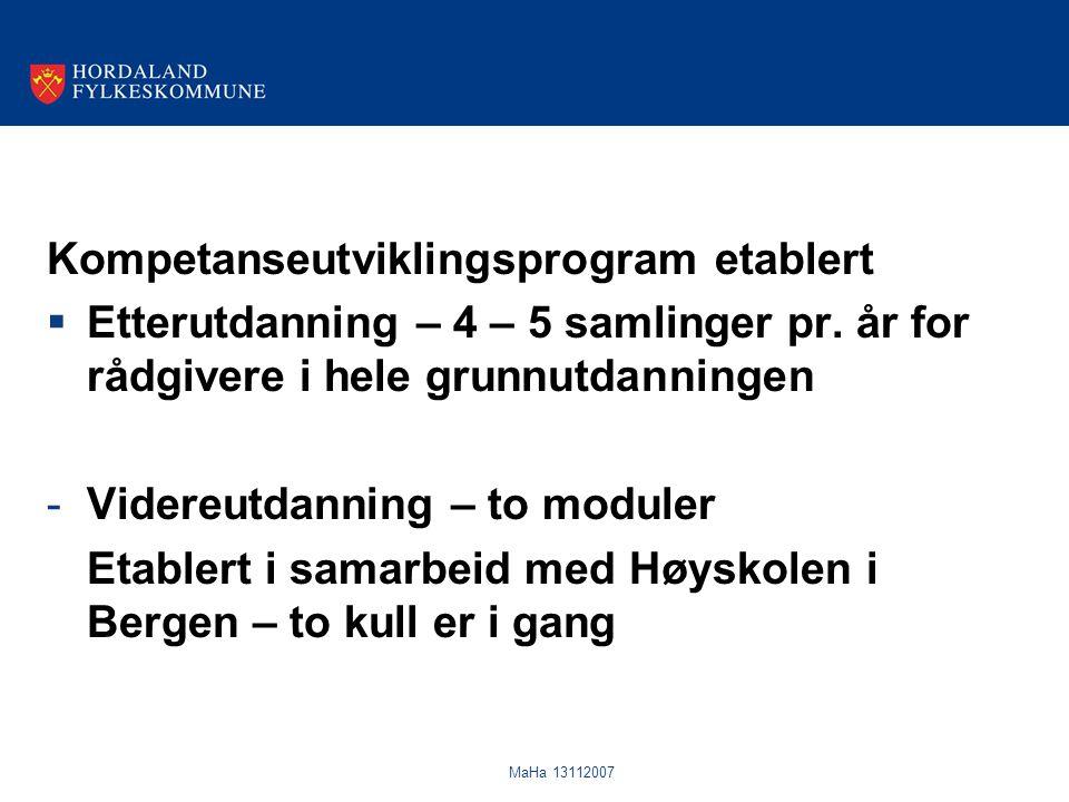 MaHa 13112007 Kompetanseutviklingsprogram etablert  Etterutdanning – 4 – 5 samlinger pr.