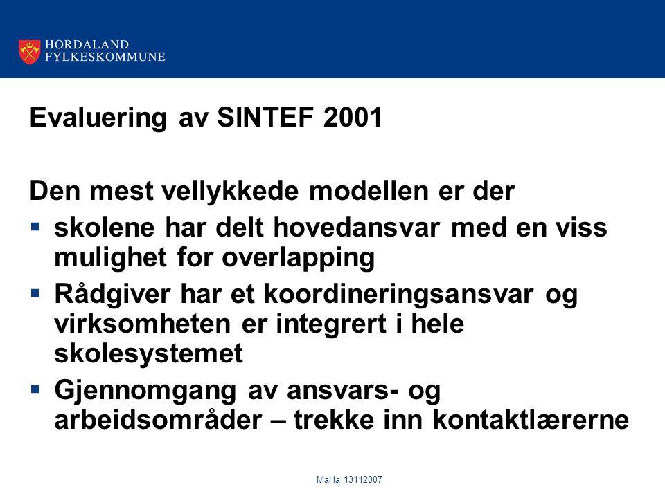 MaHa 13112007 Evaluering av SINTEF 2001 Den mest vellykkede modellen er der  skolene har delt hovedansvar med en viss mulighet for overlapping  Rådg