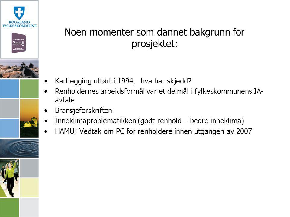 Noen momenter som dannet bakgrunn for prosjektet: Kartlegging utført i 1994, -hva har skjedd? Renholdernes arbeidsformål var et delmål i fylkeskommune