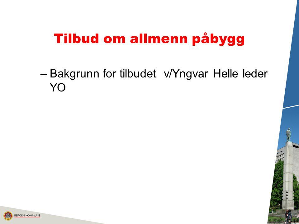 Tilbud om allmenn påbygg –Bakgrunn for tilbudet v/Yngvar Helle leder YO