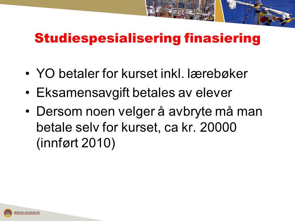 Studiespesialisering finasiering YO betaler for kurset inkl. lærebøker Eksamensavgift betales av elever Dersom noen velger å avbryte må man betale sel