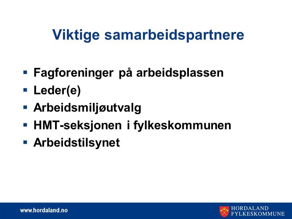 www.hordaland.no Viktige samarbeidspartnere  Fagforeninger på arbeidsplassen  Leder(e)  Arbeidsmiljøutvalg  HMT-seksjonen i fylkeskommunen  Arbei