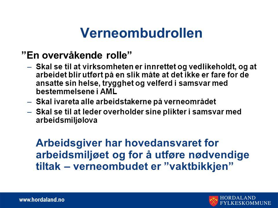 """www.hordaland.no Verneombudrollen """"En overvåkende rolle"""" –Skal se til at virksomheten er innrettet og vedlikeholdt, og at arbeidet blir utført på en s"""