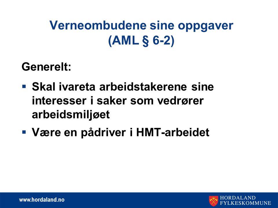 www.hordaland.no Verneombudene sine oppgaver (AML § 6-2) Generelt:  Skal ivareta arbeidstakerene sine interesser i saker som vedrører arbeidsmiljøet