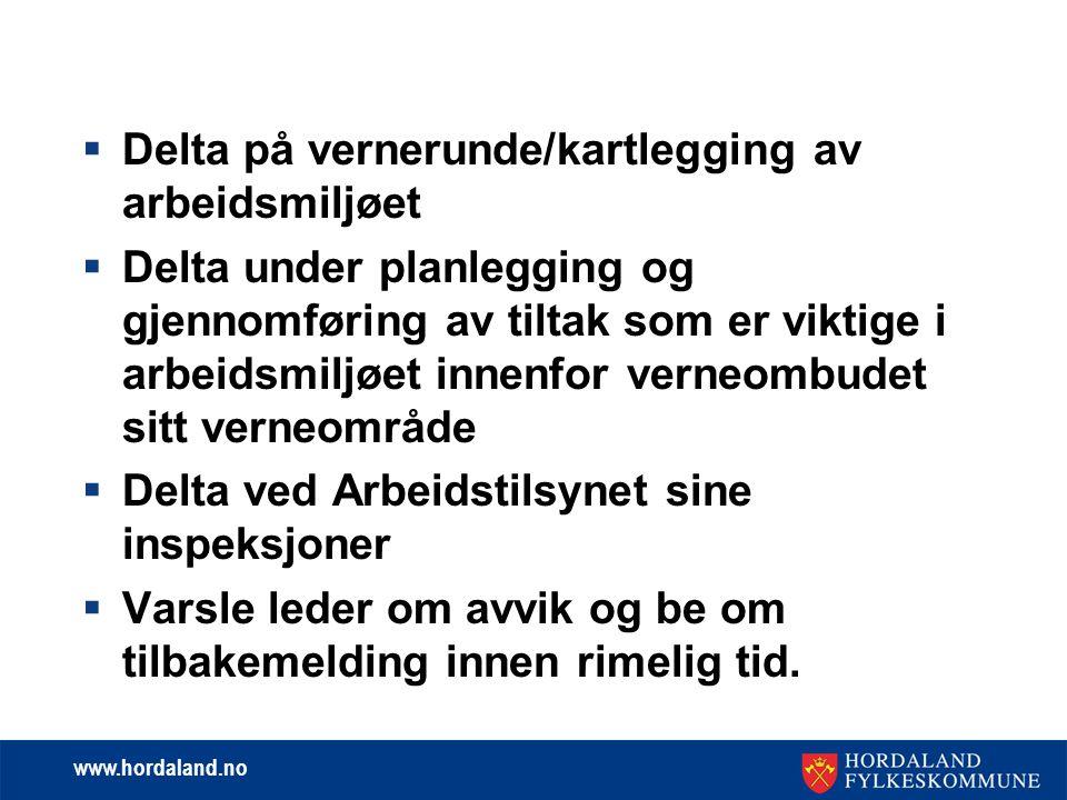www.hordaland.no  Delta på vernerunde/kartlegging av arbeidsmiljøet  Delta under planlegging og gjennomføring av tiltak som er viktige i arbeidsmilj
