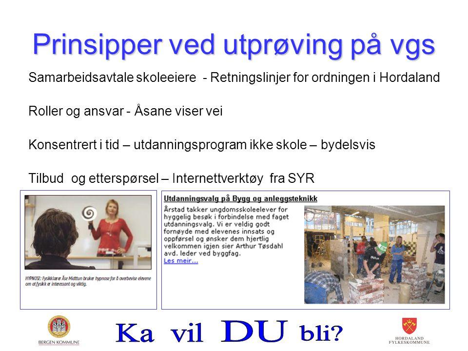 Prinsipper ved utprøving på vgs Samarbeidsavtale skoleeiere - Retningslinjer for ordningen i Hordaland Roller og ansvar - Åsane viser vei Konsentrert