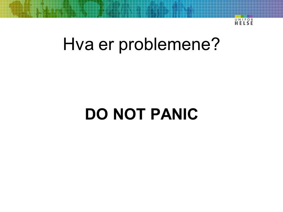 Hva er problemene DO NOT PANIC