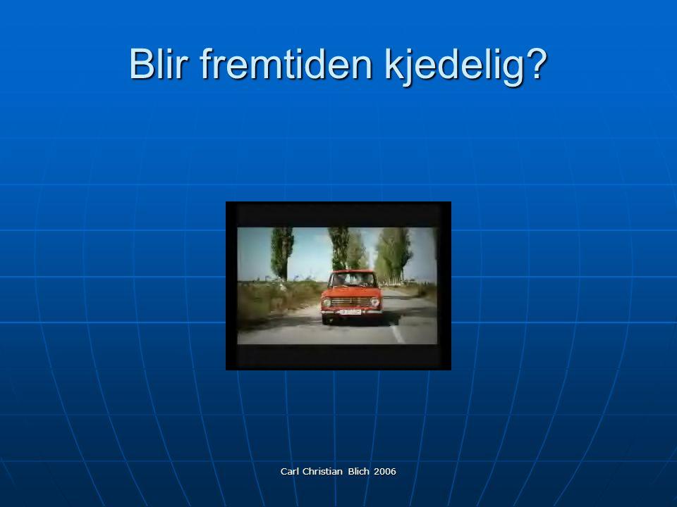 Carl Christian Blich 2006 Blir fremtiden kjedelig?