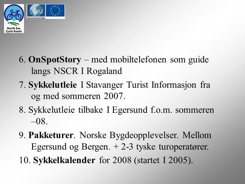 6. OnSpotStory – med mobiltelefonen som guide langs NSCR I Rogaland 7.