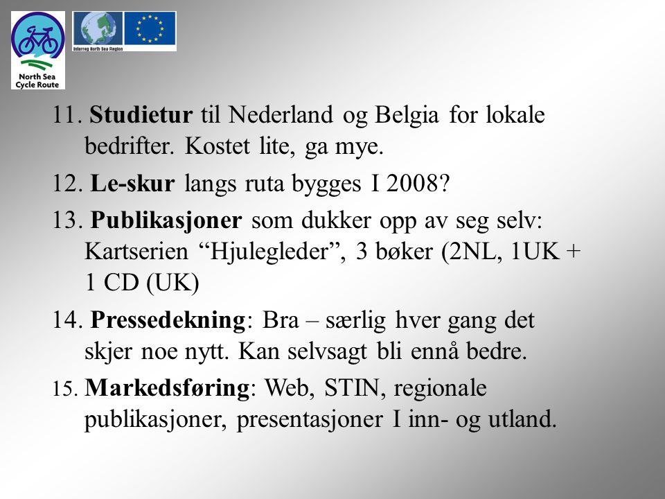11. Studietur til Nederland og Belgia for lokale bedrifter.