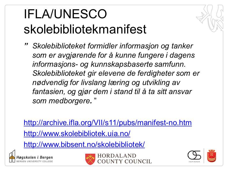 """IFLA/UNESCO skolebibliotekmanifest """" Skolebiblioteket formidler informasjon og tanker som er avgjørende for å kunne fungere i dagens informasjons- og"""