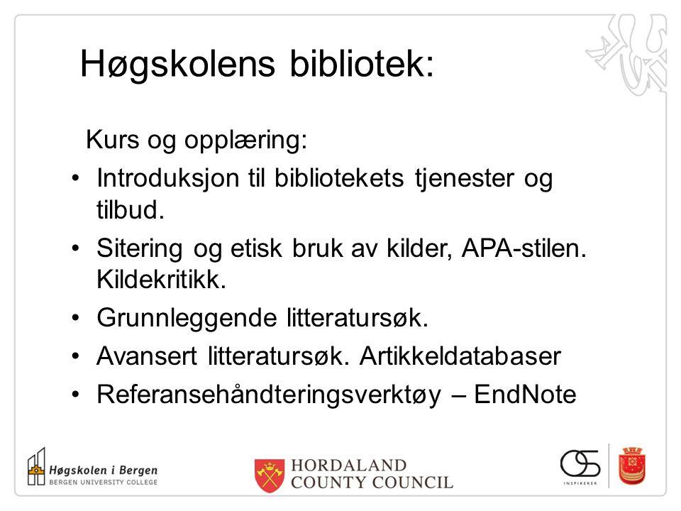 Høgskolens bibliotek: Kurs og opplæring: Introduksjon til bibliotekets tjenester og tilbud. Sitering og etisk bruk av kilder, APA-stilen. Kildekritikk