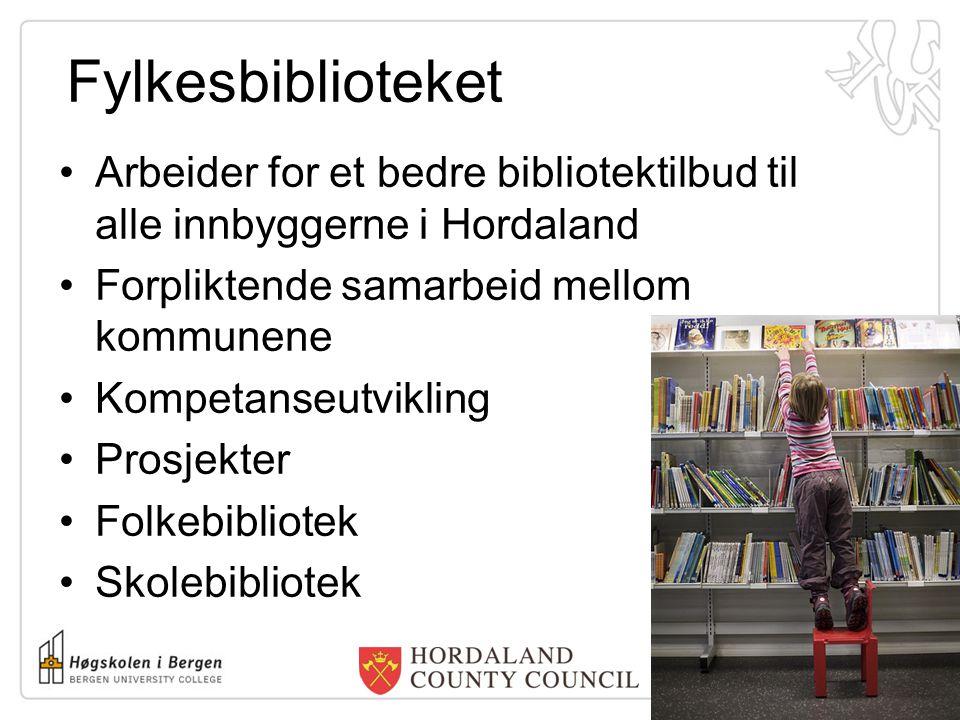 Fylkesbiblioteket Arbeider for et bedre bibliotektilbud til alle innbyggerne i Hordaland Forpliktende samarbeid mellom kommunene Kompetanseutvikling P