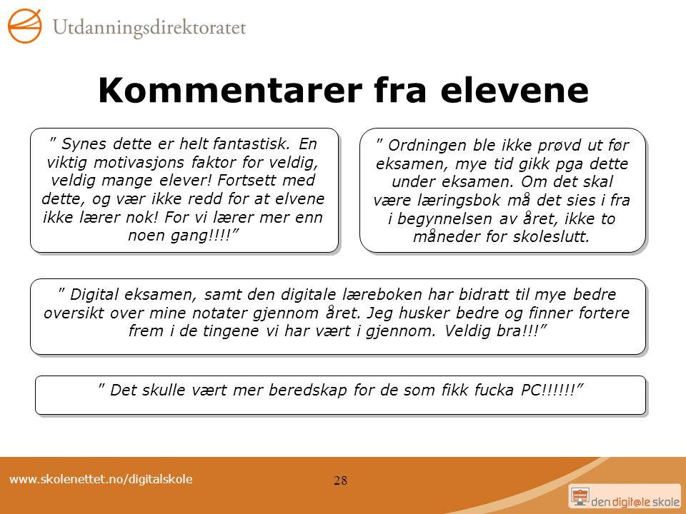 """www.skolenettet.no/digitalskole 28 Kommentarer fra elevene """" Ordningen ble ikke prøvd ut før eksamen, mye tid gikk pga dette under eksamen. Om det ska"""