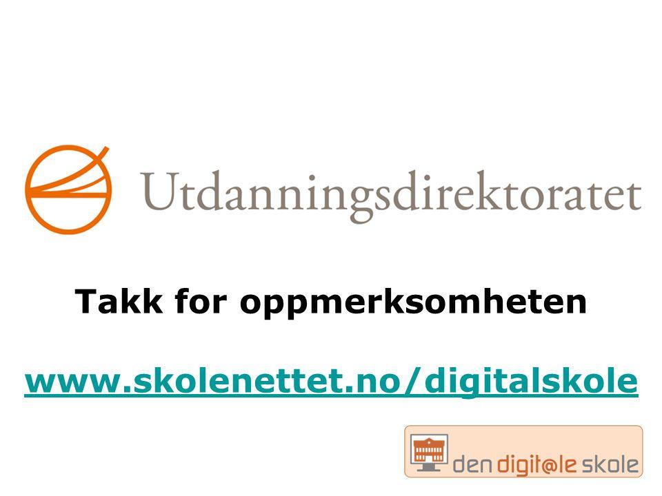 www.skolenettet.no/digitalskole 30 Takk for oppmerksomheten www.skolenettet.no/digitalskole