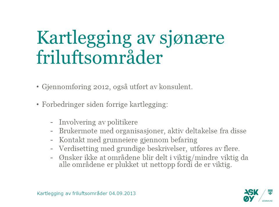 Kartlegging av sjønære friluftsområder Gjennomføring 2012, også utført av konsulent.