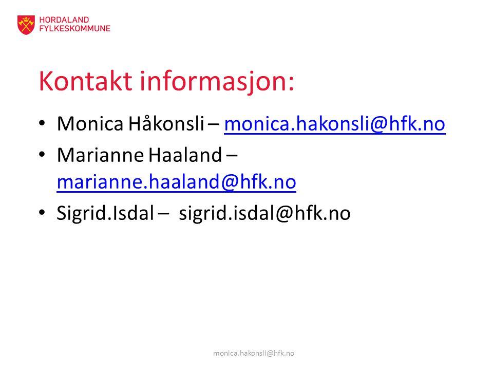 Kontakt informasjon: Monica Håkonsli – monica.hakonsli@hfk.nomonica.hakonsli@hfk.no Marianne Haaland – marianne.haaland@hfk.no marianne.haaland@hfk.no Sigrid.Isdal – sigrid.isdal@hfk.no monica.hakonsli@hfk.no