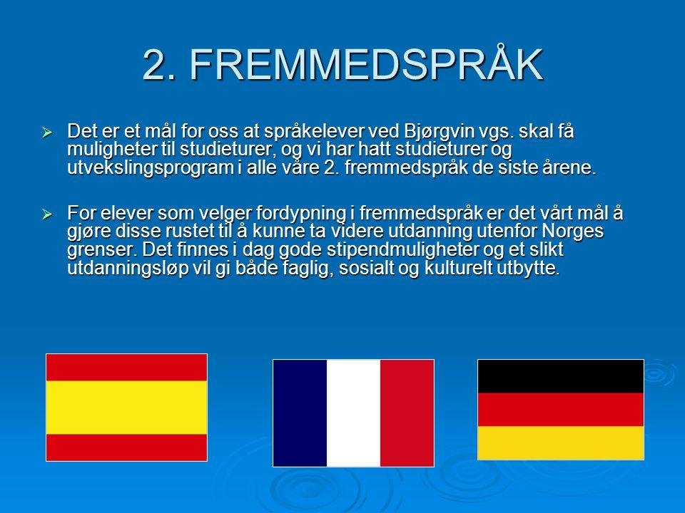 2. FREMMEDSPRÅK  Det er et mål for oss at språkelever ved Bjørgvin vgs. skal få muligheter til studieturer, og vi har hatt studieturer og utvekslings