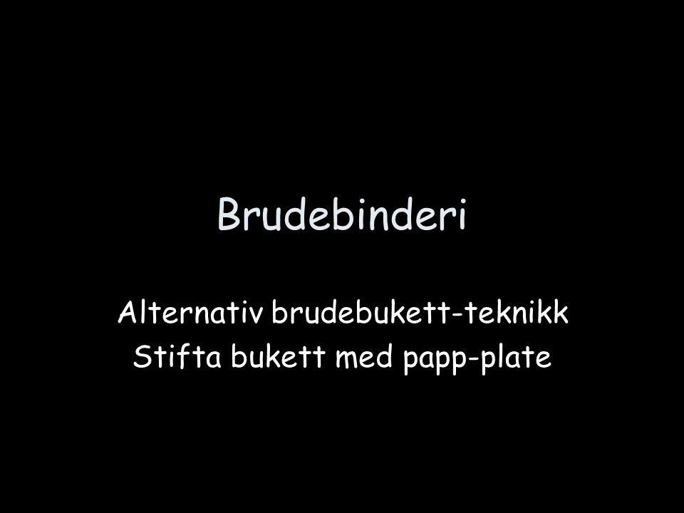 Brudebinderi Alternativ brudebukett-teknikk Stifta bukett med papp-plate