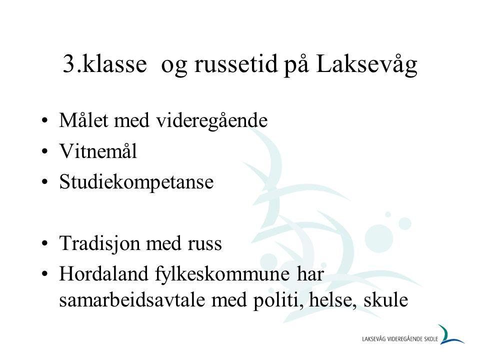3.klasse og russetid på Laksevåg Målet med videregående Vitnemål Studiekompetanse Tradisjon med russ Hordaland fylkeskommune har samarbeidsavtale med politi, helse, skule