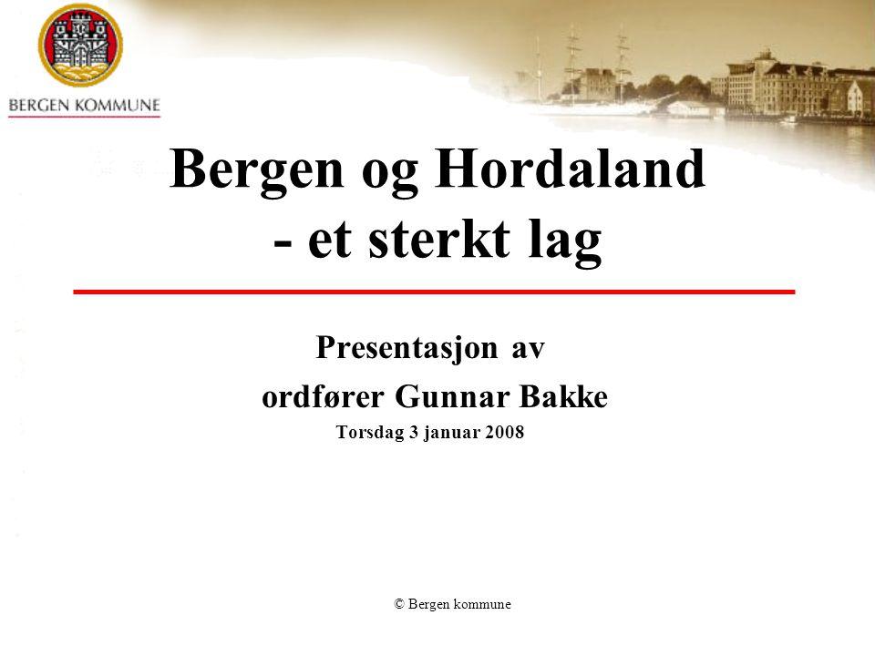 © Bergen kommune Vårt utgangspunkt Regionalisering er trenden internasjonalt Utbygging av infrastruktur skjer i større grad gjennom regionalt samarbeid Bo- og arbeidsmønstre forandres