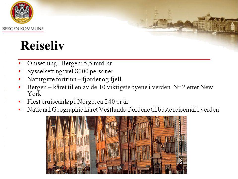© Bergen kommune Reiseliv Omsetning i Bergen: 5,5 mrd kr Sysselsetting: vel 8000 personer Naturgitte fortrinn – fjorder og fjell Bergen – kåret til en