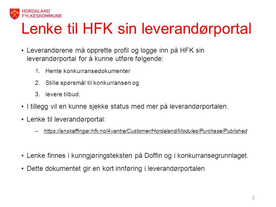 Lenke til HFK sin leverandørportal Leverandørene må opprette profil og logge inn på HFK sin leverandørportal for å kunne utføre følgende: 1.Hente konk