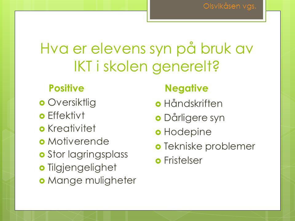 Hva er elevens syn på bruk av IKT i skolen generelt.