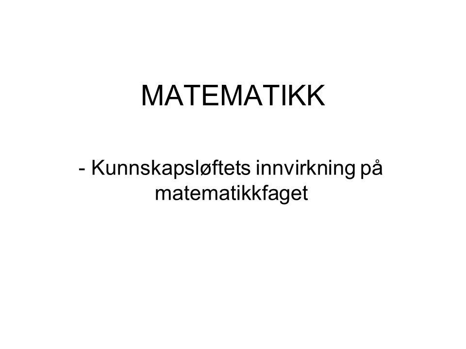 MATEMATIKK - Kunnskapsløftets innvirkning på matematikkfaget