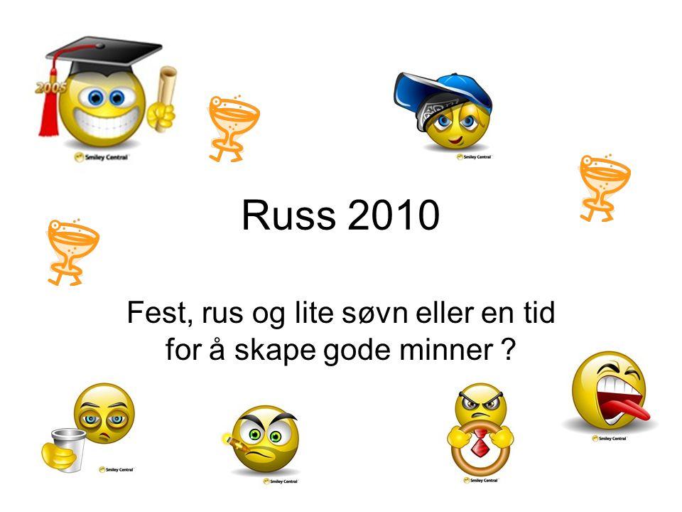 Russ 2010 Fest, rus og lite søvn eller en tid for å skape gode minner ?