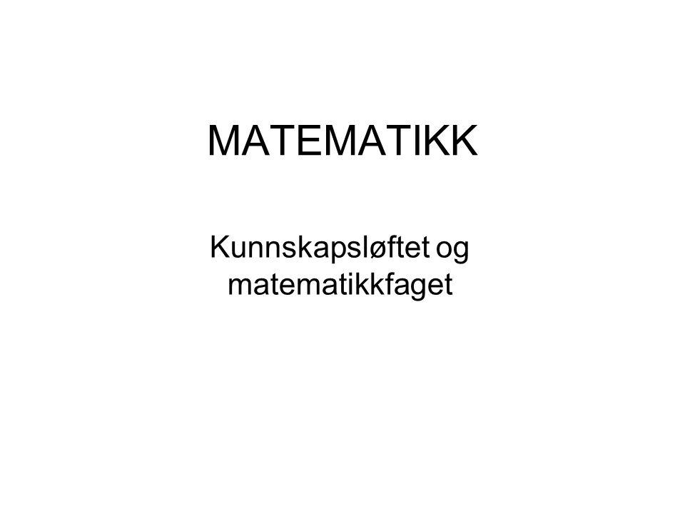 MATEMATIKK Kunnskapsløftet og matematikkfaget
