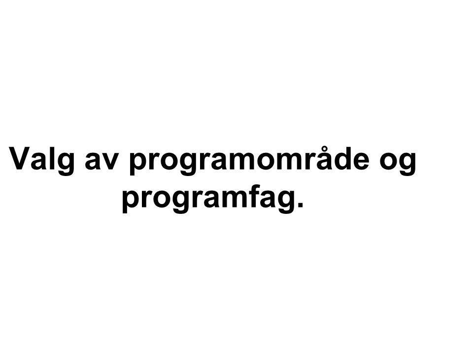 Valg av programområde og programfag.