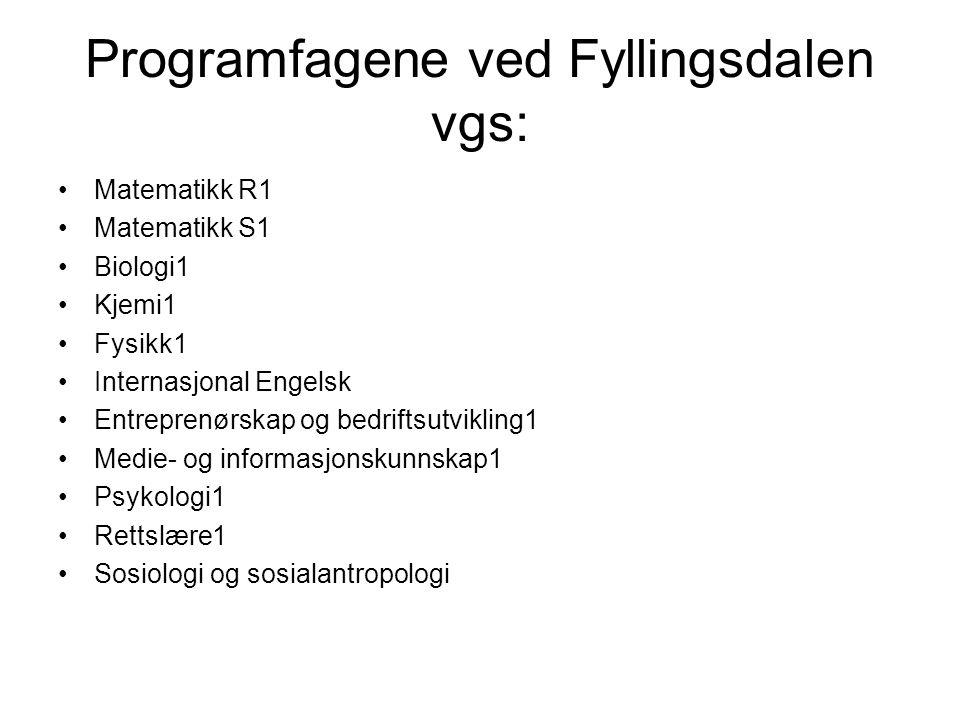 Programfagene ved Fyllingsdalen vgs: Matematikk R1 Matematikk S1 Biologi1 Kjemi1 Fysikk1 Internasjonal Engelsk Entreprenørskap og bedriftsutvikling1 M