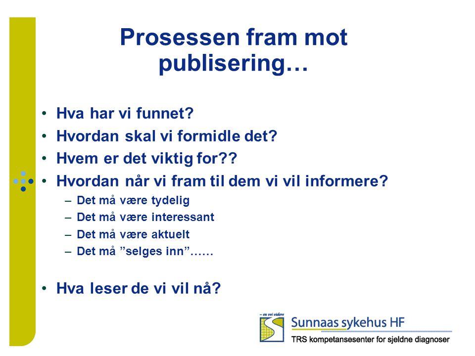 Prosessen fram mot publisering… Hva har vi funnet.