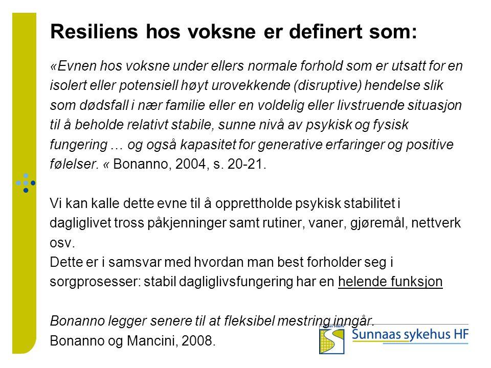 Resiliens hos voksne er definert som: «Evnen hos voksne under ellers normale forhold som er utsatt for en isolert eller potensiell høyt urovekkende (d