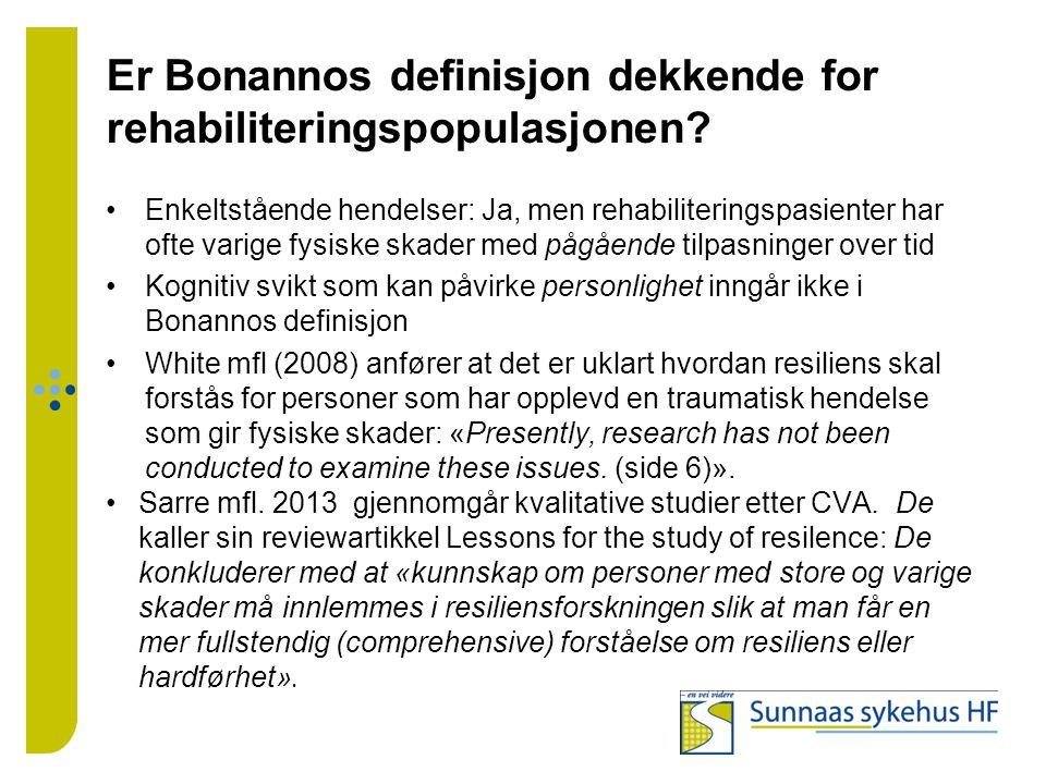 Er Bonannos definisjon dekkende for rehabiliteringspopulasjonen? Enkeltstående hendelser: Ja, men rehabiliteringspasienter har ofte varige fysiske ska