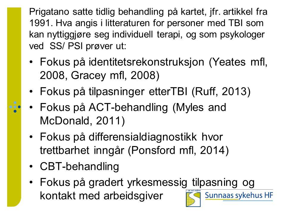 Prigatano satte tidlig behandling på kartet, jfr. artikkel fra 1991. Hva angis i litteraturen for personer med TBI som kan nyttiggjøre seg individuell
