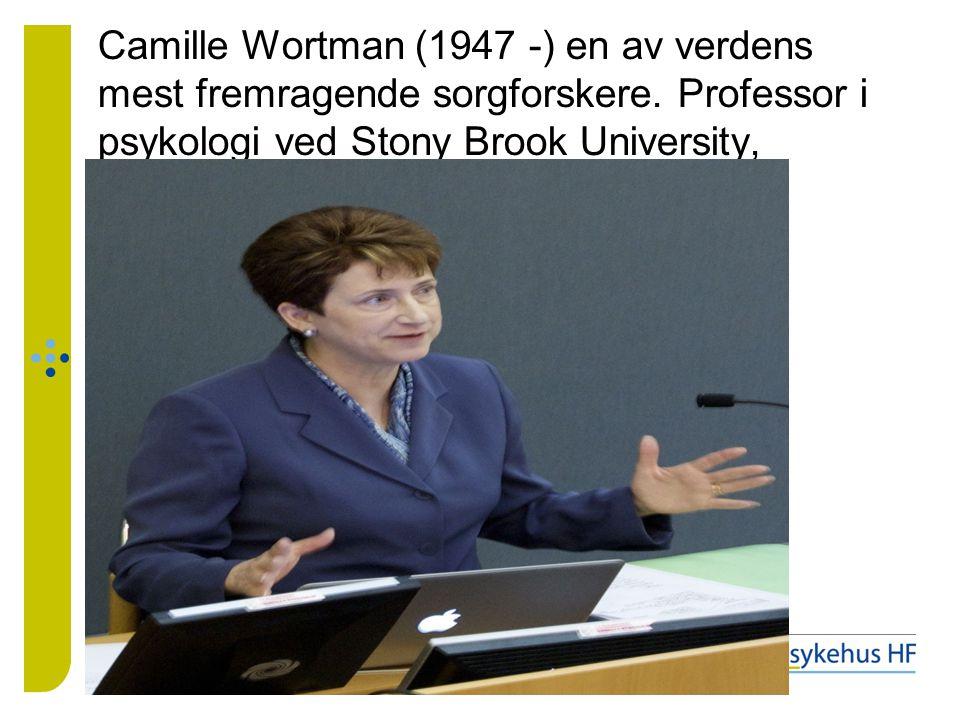 Camille Wortman (1947 -) en av verdens mest fremragende sorgforskere. Professor i psykologi ved Stony Brook University, Johan Stanghelle