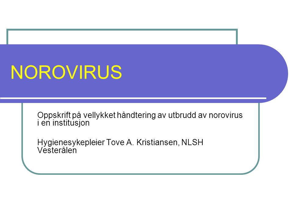 12 Diagnostikk Avføringsprøve bør tas snarest og seinest < 3 døgn etter sykdomsstart.