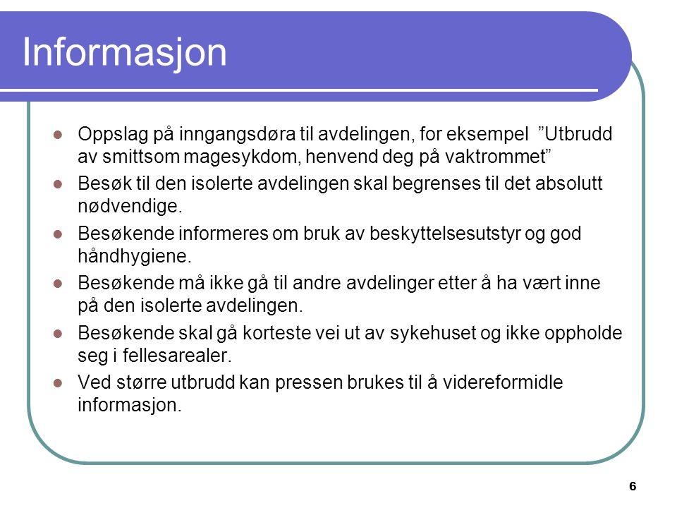 17 Pasientene ved NLSH Vesterålen Inntil den 22.november var det 3 tilfeller med diarè og oppkast.