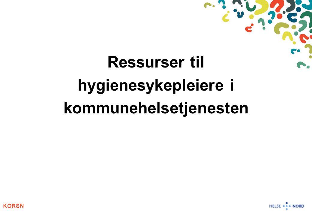 KORSN Ressurser til hygienesykepleiere i kommunehelsetjenesten