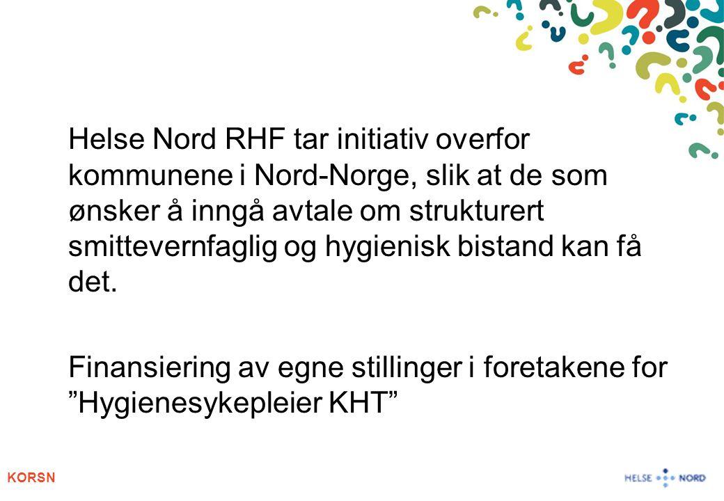 KORSN Helse Nord RHF tar initiativ overfor kommunene i Nord-Norge, slik at de som ønsker å inngå avtale om strukturert smittevernfaglig og hygienisk bistand kan få det.