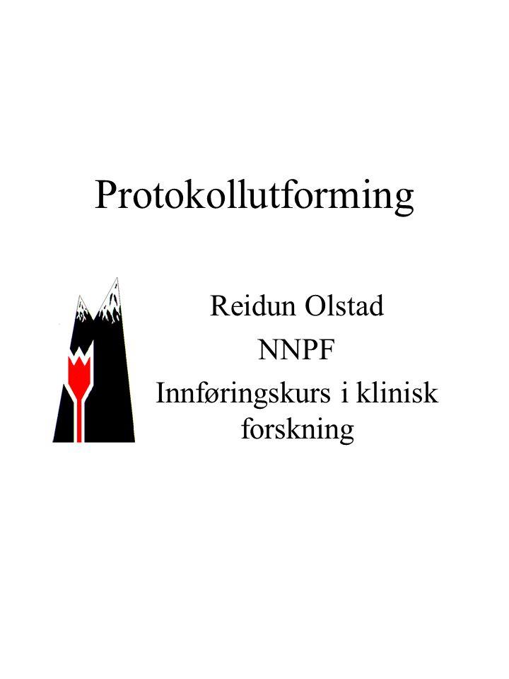 Protokollutforming Reidun Olstad NNPF Innføringskurs i klinisk forskning